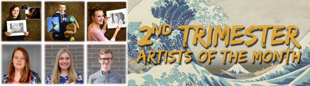 2nd Trimester Artists of the Month