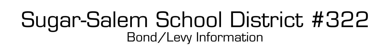 Sugar-Salem School District #322 Bond/Levy Information header image