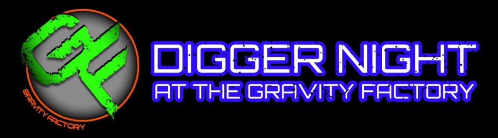 Digger Night at the Gravity Factory - September 20th