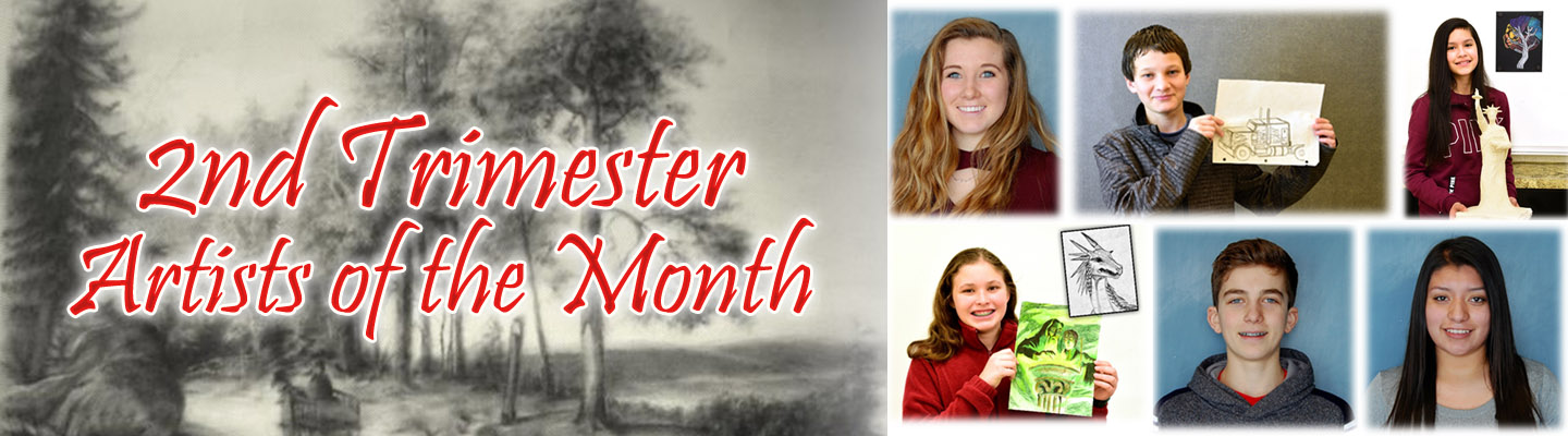 2nd Trimester Artists of the Month! Click to read more about each artists!