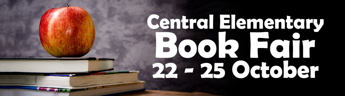 Central Elementary Book Fair - October 22nd - 25th