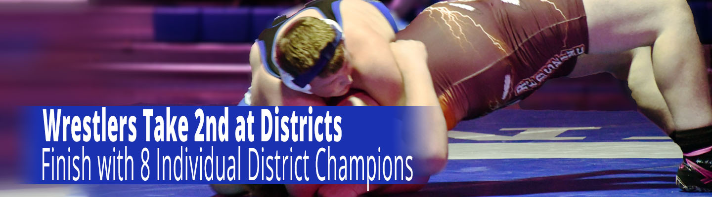 Wrestlers take 2nd at districts. End with 8 individual champions.