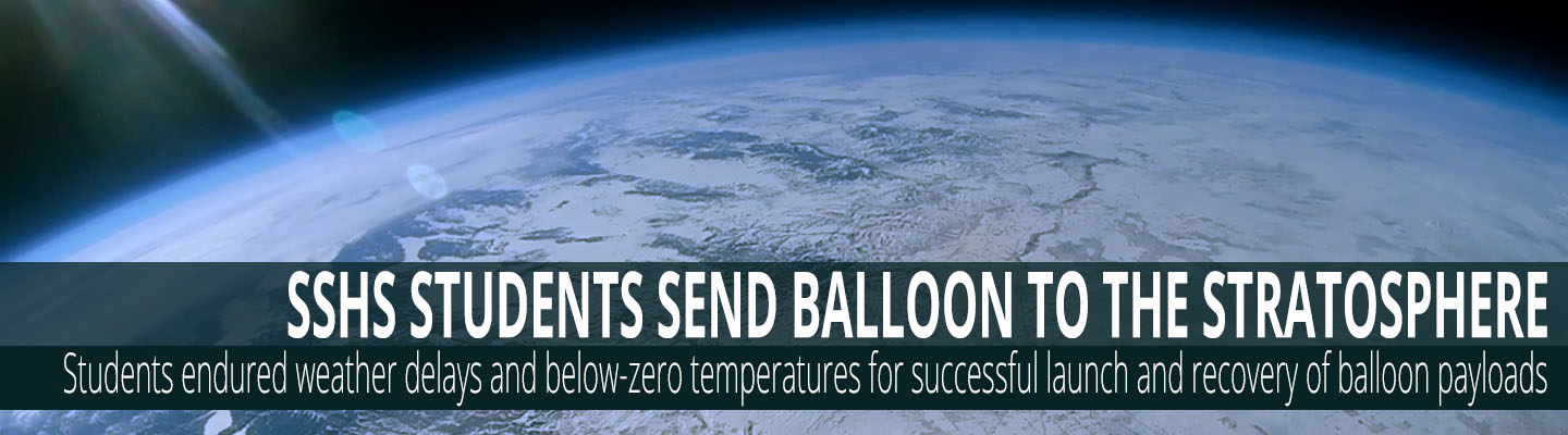 SSHS Students send balloon to the stratosphere. Students and Mr. Romrell endured sub-zero temperatures and frozen fingers to make the launch happen.