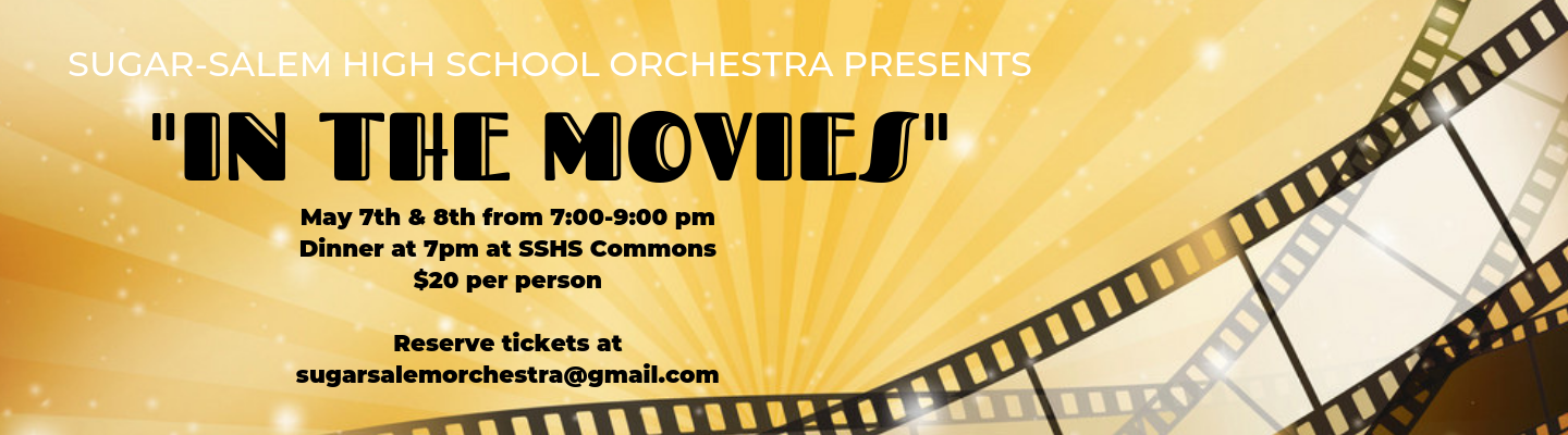 Orchestra Dinner Show - May 7th and 8th at 7 PM. Dinner in the SSHS Commons. $20 per person. Reserve tickets at sugarsalemorchestra@gmail.com