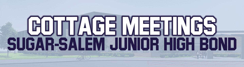 Cottage Meetings - Sugar-Salem Junior High Bond