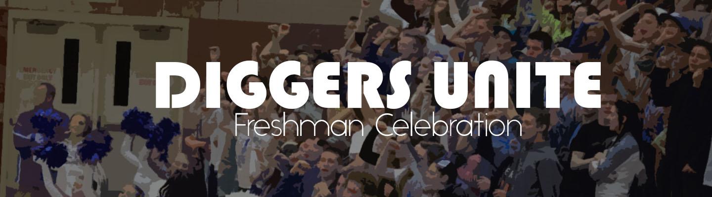 Diggers Unite - Freshman Celebration