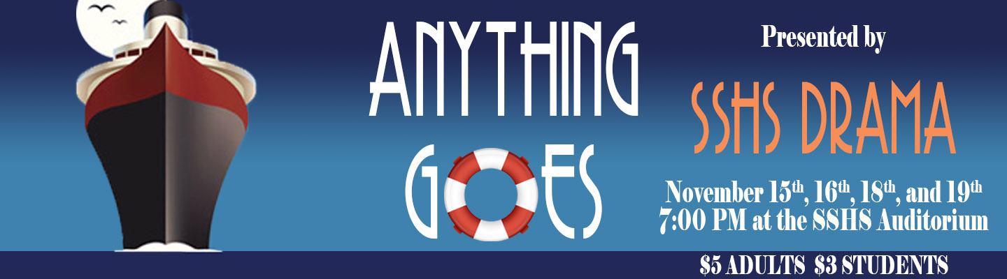 Come see Anything Goes, presented by SSHS Drama! November 15th, 16th, 18th, and 19th at 7 PM at the SSHS auditorium. $5 adults, $3 for students.