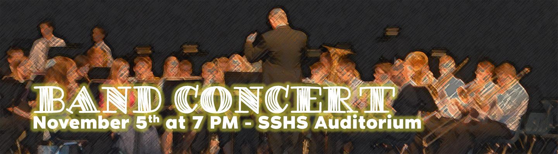 Band Concert - November 5th at 7 PM - SSHS Auditorium
