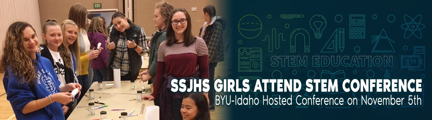SSJHS Girls attend STEM Conference hosted by BYU-Idaho