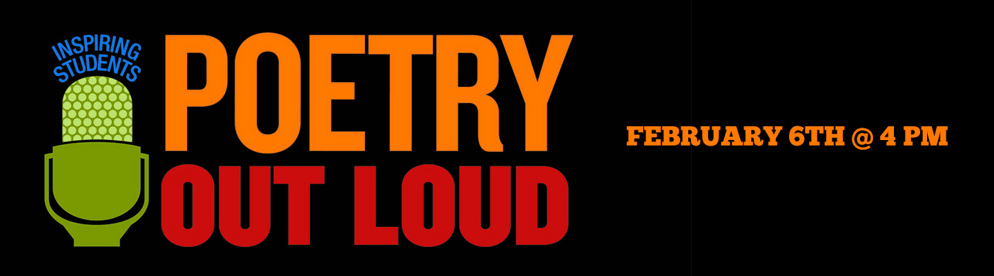 Poetry Out Loud - February 6th at 4:00 PM in Mrs Robinson's Room