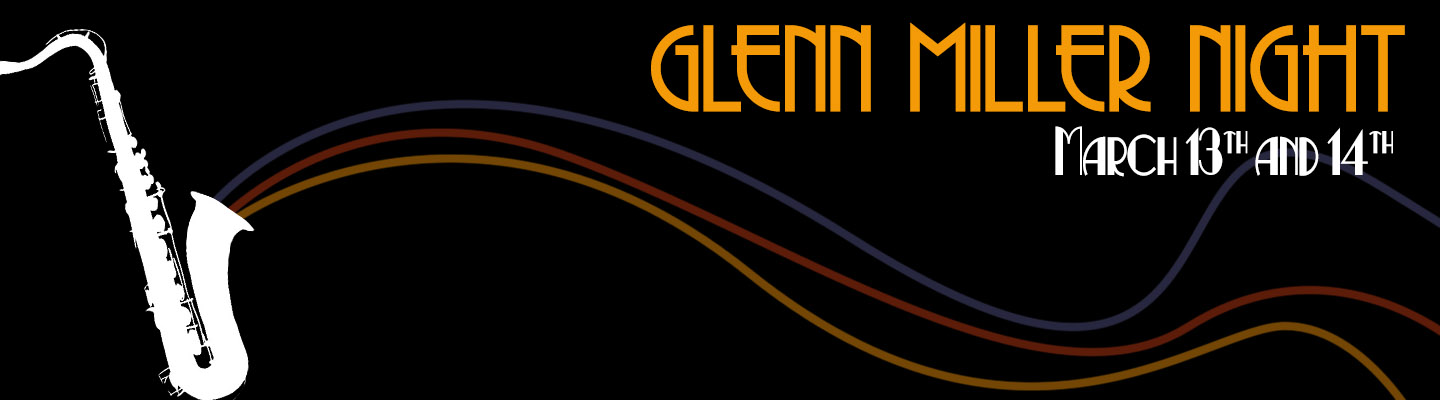 Glenn Miller Night - March 13th and 14th