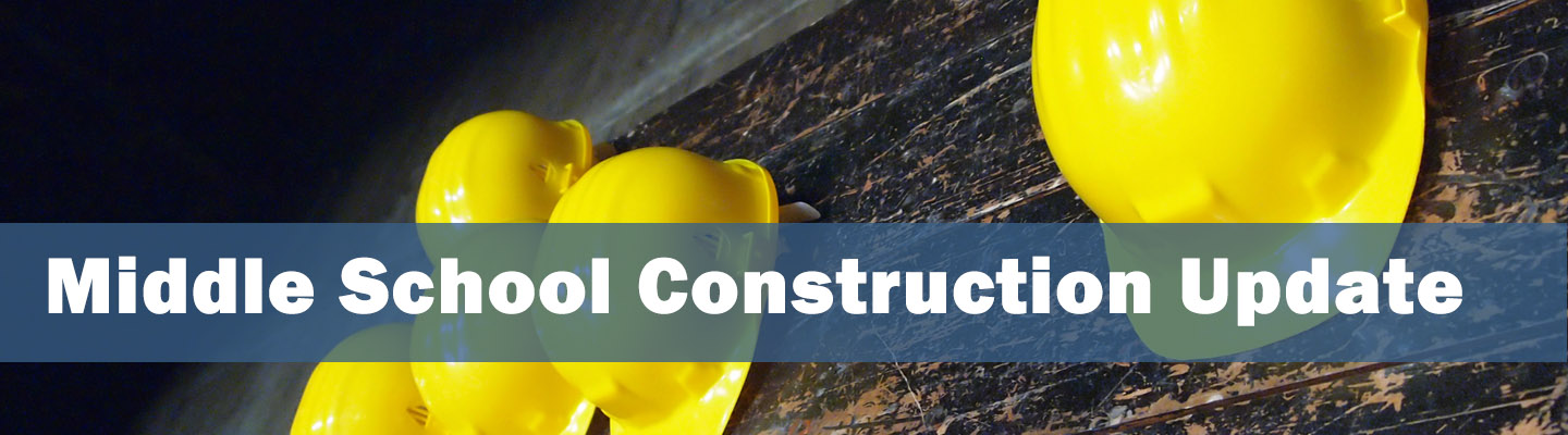 Middle School Construction Update