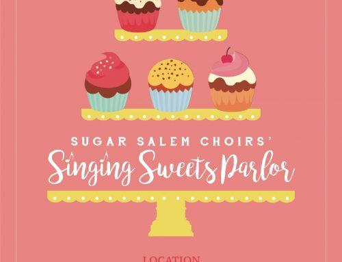 "Sugar Salem Choirs' Presents ""Singing Sweets Parlor"""